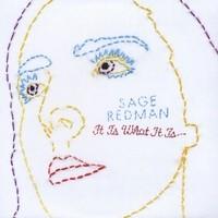 """Sage Redman - """"It Is What It Is"""""""