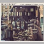 the wooden sky - if i dont come home youll know im gone