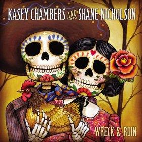 Kasey Chambers & Shane Nicholson - Wreck and Ruin album cover
